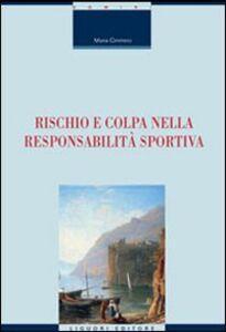 Libro Rischio e colpa nella responsabilità sportiva Maria Cimmino