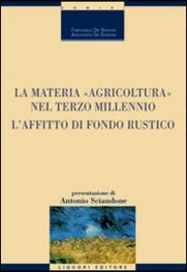 Libro La materia «agricoltura» nel terzo millennio. L'affitto di fondo rustico Francesco De Simone , Antonietta De Simone