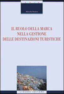 Foto Cover di Il ruolo della marca nella gestione delle destinazioni turistiche, Libro di Marcello Risitano, edito da Liguori