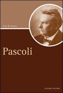 Foto Cover di Pascoli, Libro di Vito M. Bonito, edito da Liguori