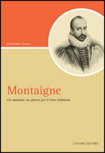 Libro Montaigne. Un umanista «sui generis» per il terzo millennio Giovanni Greco