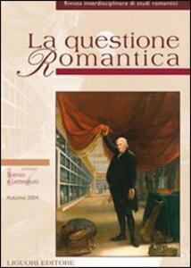 La questione romantica. Rivista interdisciplinare di studi romantici. Vol. 17: Scienza e letteratura (autunno 2004).