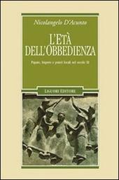 L' età dell'obbedienza. Papato, impero e poteri locali nel secolo XI