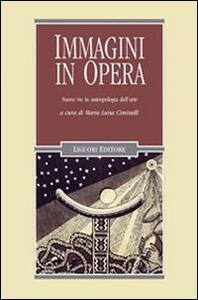 Immagini in opera. Nuove vie in antropologia dell'arte