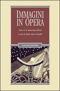 Libro Immagini in opera. Nuove vie in antropologia dell'arte