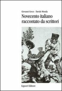 Libro Novecento italiano raccontato da scrittori Giovanni Greco , Davide Monda