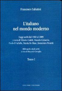 Libro L' italiano nel mondo moderno. Saggi scelti dal 1968 al 2009 Francesco Sabatini