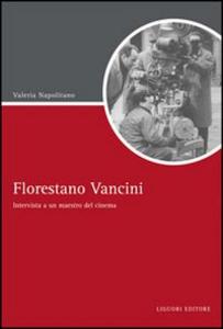 Libro Florestano Vancini. Intervista a un maestro del cinema Valeria Napolitano