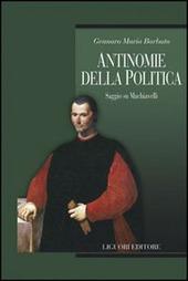 Antinomie della politica. Saggio su Machiavelli