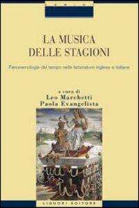 Libro La musica delle stagioni. Vol. 1: Fenomenologia del tempo nelle letterature inglese e italiana.