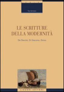 Libro Le scritture della modernità. De Sanctis, Di Giacomo, Dorso Toni Iermano