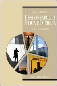 Responsabilità etica d'impresa. Teoria e buone pratiche
