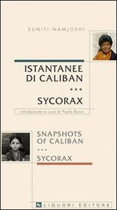 Istantanee di Caliban. Sycorax-Snapshots of Caliban. Sycorax