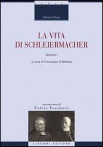 Libro La vita di Schleiermacher. Vol. 1 Wilhelm Dilthey
