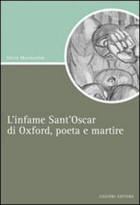 Libro L' infame Sant'Oscar di Oxford, poeta e martire Silvia Mondardini
