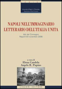Libro Napoli nell'immaginario letterario dell'Italia unita. Atti del Convegno (Napoli, 6-9 novembre 2006)
