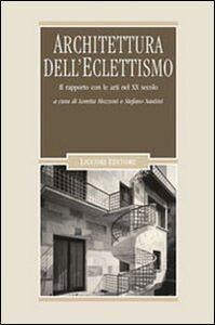 Libro Architettura dell'eclettismo. Il rapporto con le arti nel XX secolo