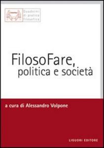 Libro Filosofare, politica e società