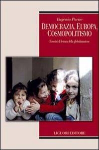 Libro Democrazia, Europa, cosmopolitismo. Esercizi di lettura della globalizzazione Eugenia Parise