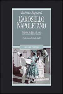 Carosello napoletano. Il cinema, la danza e il teatro nell'opera di Ettore Giannini