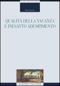 Foto Cover di Qualità della vacanza e inesatto adempimento, Libro di Maria Cimmino, edito da Liguori