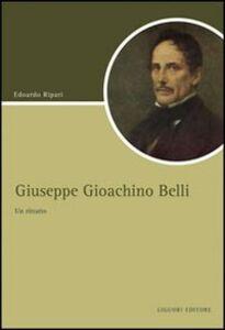 Libro Giuseppe Gioacchino Belli. Un ritratto Edoardo Ripari