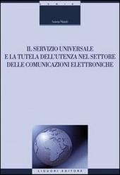 Il servizio universale e la tutela dell'utenza nel settore delle comunicazioni elettroniche