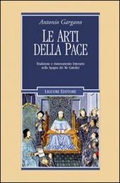 Le arti della pace. Tradizione e rinnovamento letterario nella Spagna dei re cattolici