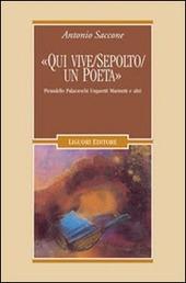 «Qui vive sepolto un poeta». Pirandello, Palazzeschi, Ungaretti, Marinetti e altri