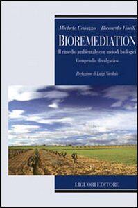 Foto Cover di Bioremediation. Il rimedio ambientale con metodi biologici. Compendio divulgativo, Libro di Michele Caiazzo,Riccardo Viselli, edito da Liguori