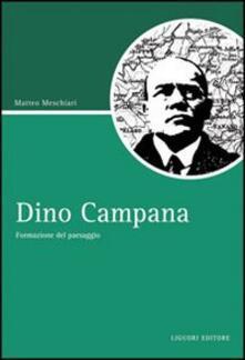 Dino Campana. Formazione del paesaggio - Matteo Meschiari - copertina