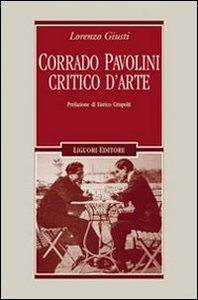 Libro Corrado Pavolini critico d'arte Lorenzo Giusti