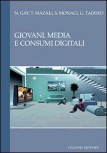 Libro Giovani, media e consumi digitali Nicoletta Gay , Tatiana Mazali , Sara Monaci