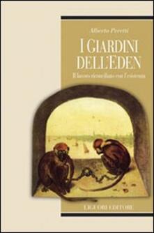 I giardini dell'Eden. Il lavoro riconciliato con l'esistenza - Alberto Peretti - copertina