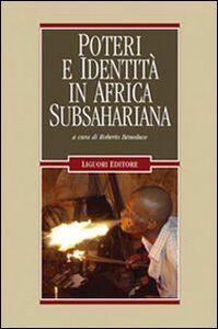 Foto Cover di Poteri e identità in Africa subsahariana, Libro di  edito da Liguori