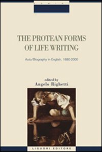 Libro The protean forms of life writing. Auto biography in english, 1680-2000