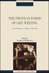 The protean forms of life writing. Auto biography in english, 1680-2000