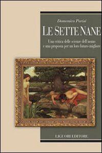 Foto Cover di Le sette nane. Una critica delle scienze dell'uomo e una proposta per un loro futuro migliore, Libro di Domenico Parisi, edito da Liguori