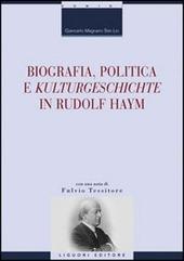 Biografia, politica e «Kulturgeschichte» in Rudolf Haym
