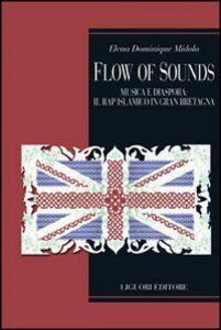 Foto Cover di Flow of sounds. Musica e diaspora in Gran Bretagna. Il rap islamico tra locale e globale, Libro di Elena D. Midolo, edito da Liguori