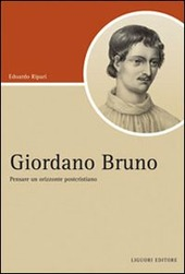 Giordano Bruno. Pensare un orizzonte postcristiano