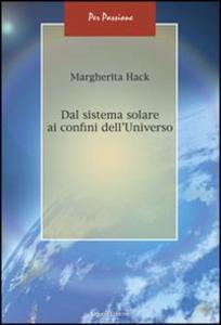Libro Dal sistema solare ai confini dell'universo Margherita Hack