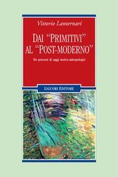Dai «primitivi» al «post-moderno». Tre percorsi di saggi storico-antropologici