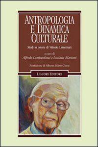 Libro Antropologia e dinamica culturale. Studi in onore di Vittorio Lanternari