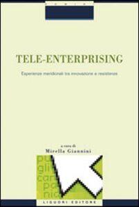 Libro Tele-enterprising. Esperienze meridionali tra innovazione e resistenze