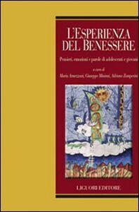Foto Cover di L' esperienza del benessere. Pensieri, emozioni e parole di adolescenti e giovani, Libro di  edito da Liguori