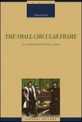 The small circular frame. La narrativa breve di Henry James