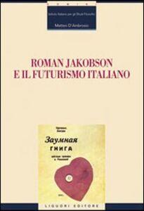 Libro Roman Jakobson e il futurismo italiano Matteo D'Ambrosio