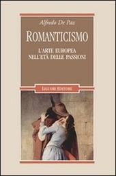 Romanticismo. L'arte europea nell'età delle passioni