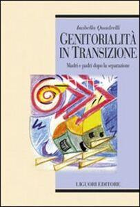 Libro Genitorialità in transizione. Madri e padri dopo la separazione Isabella Quadrelli